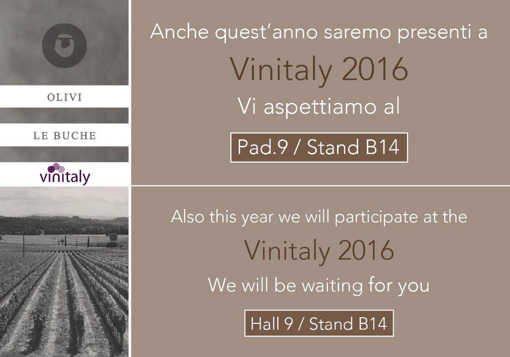 OLIVI LE BUCHE WINERY VI ASPETTA A VINITALY 2016 Venite a gustare i nostri vini